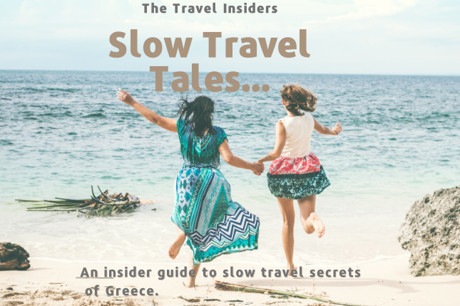 slow travel greece, the travel insiders, travel planner Greece, best vacation itinerary, private tour, best advisor Greece